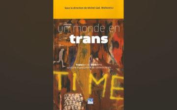 Un monde en Trans