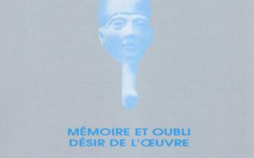 PTAH n°13-14 : Mémoire et oubli. Désir de l'oeuvre