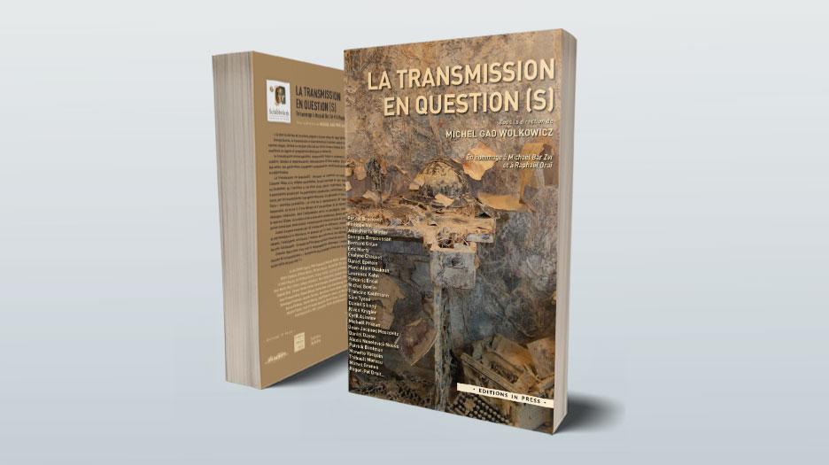 Nouvel ouvrage :  LA TRANSMISSIONEN QUESTION (S)